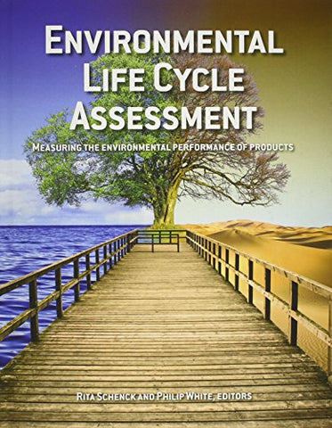 Environmental  Life Cycle  Assessment: Measuring The Environmental Performance Of Products