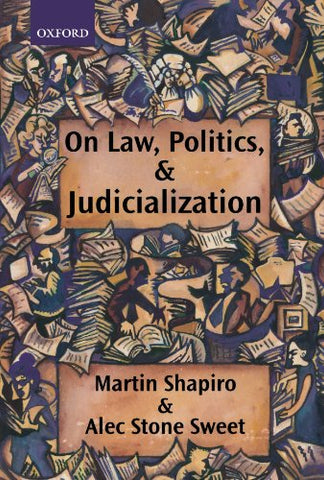 On Law, Politics, And Judicialization