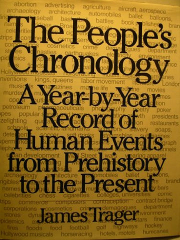 The People'S Chronology: A Year-By-Year Record Of Human Events From Prehistory To The Present