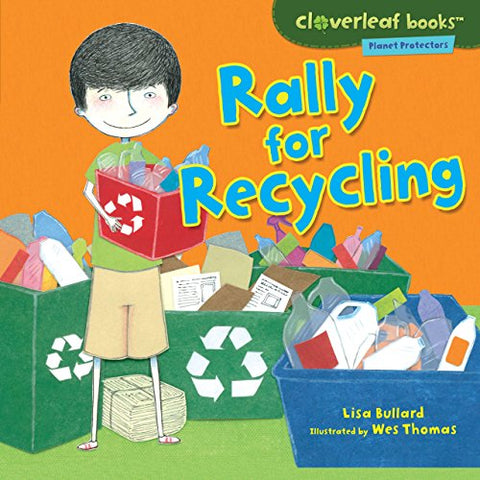 Rally For Recycling (Cloverleaf Books   Planet Protectors)