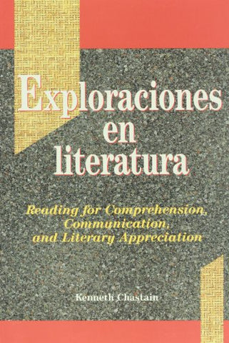 Exploraciones En Literatura: Reading For Comprehension, Communication, And Literary Appreciation