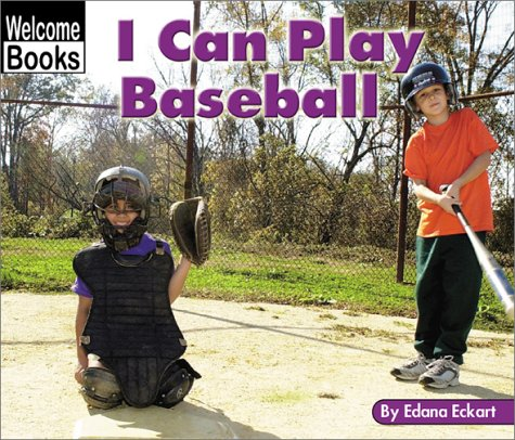 I Can Play Baseball (Welcome Books: Sports)