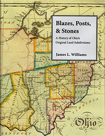 Blazes, Posts & Stones: A History Of Ohio'S Original Land Subdivisions (Series On Ohio History And Culture)