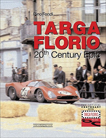 Targa Florio A 20Th Century Epic: The Centenary Official Book
