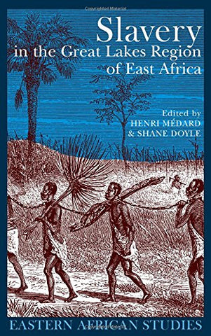 Slavery In The Great Lakes Region Of East Africa (Eastern African Studies)