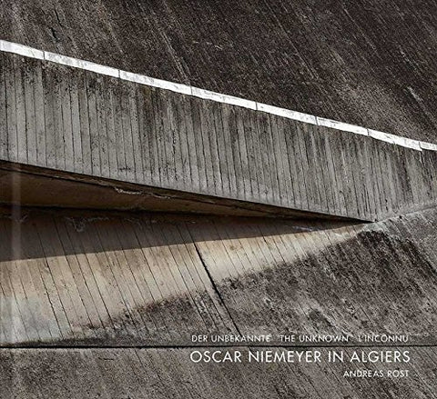 Oscar Niemeyer In Algiers: The Unknown