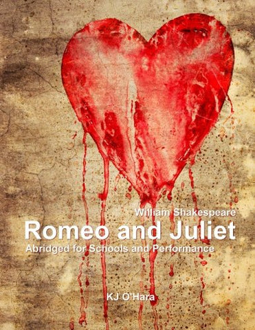 Romeo And Juliet: Abridged For Schools And Performance (Shakespeare Shorts For Schools And Performance)