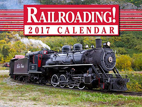 Railroading! 2017 Calendar