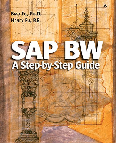 Sap Bw: A Step-By-Step Guide: A Step-By-Step Guide