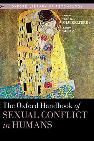 The Oxford Handbook Of Sexual Conflict In Humans (Oxford Library Of Psychology)