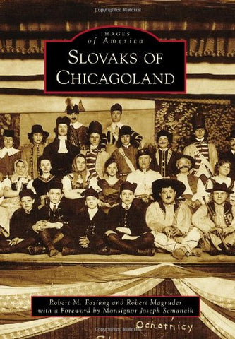 Slovaks Of Chicagoland (Images Of America)