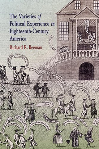 The Varieties Of Political Experience In Eighteenth-Century America (Early American Studies)