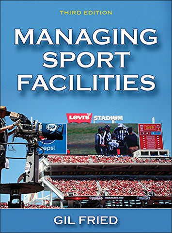 Managing Sport Facilities-3Rd Edition