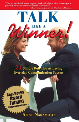 Talk Like A Winner: 21 Simple Rules For Achieving Everyday Communication Success