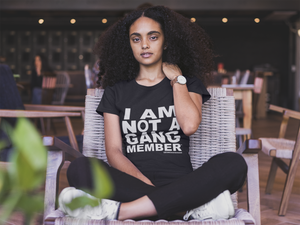 I Am Not a Gang Member T-Shirt [Official]
