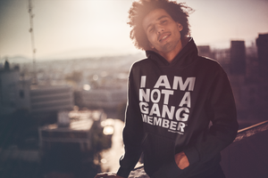 I Am Not A Gang Member Hoodie [Official]