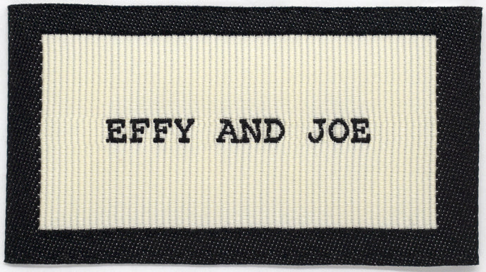 WOVEN LABEL - EFFY AND JOE