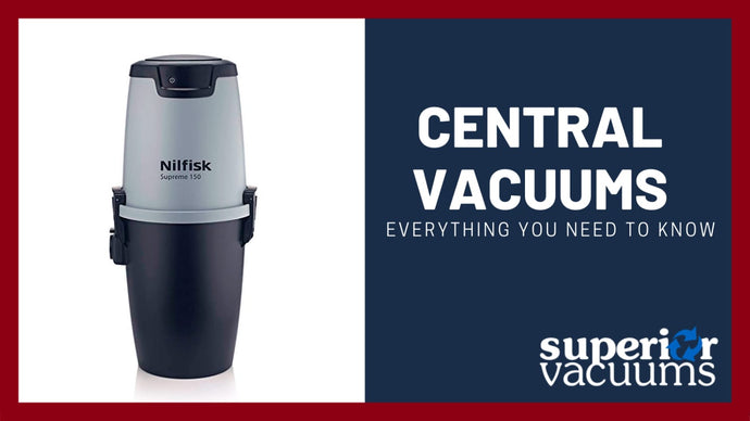 Central Vacuums: Everything You Need to Know