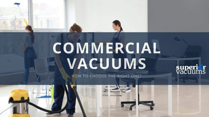 How to Choose a Commercial Vacuum