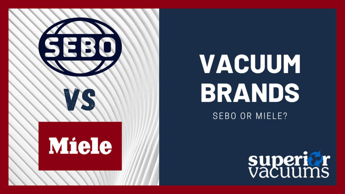 SEBO vs. Miele Vacuums