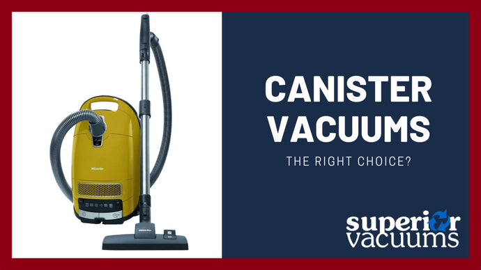Why Choose a Canister Vacuum?