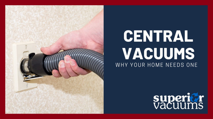 Your Home Needs a Central Vacuum System