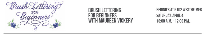 Brush Lettering for Beginners with Maureen Vickery 04/04