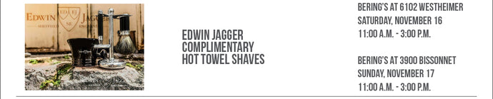 Edwin Jagger Hot Towel Shave Event 11/16 & 11/17