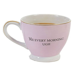 """Me Every Morning Ugh"" Pink Mug"