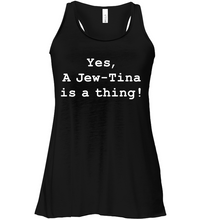 Load image into Gallery viewer, Jew-Tina is A Thing