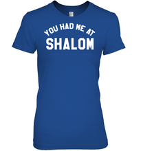 Load image into Gallery viewer, You Had Me At Shalom