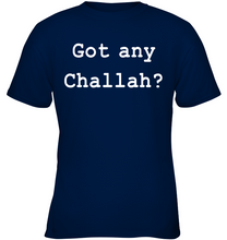 Load image into Gallery viewer, Got Challah?