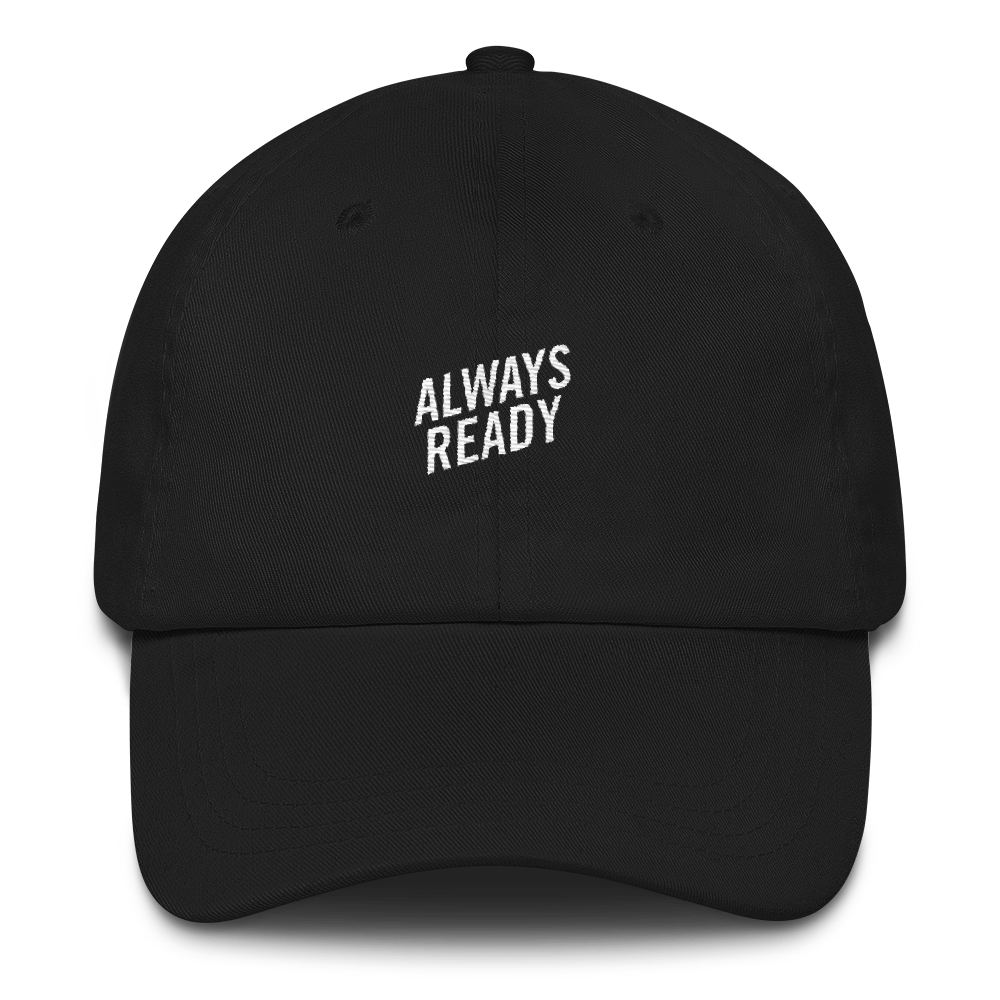 ALWAYS READY DAD HAT