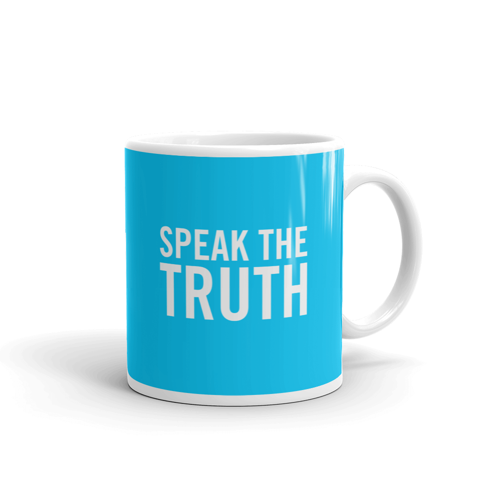SPEAK THE TRUTH MUG