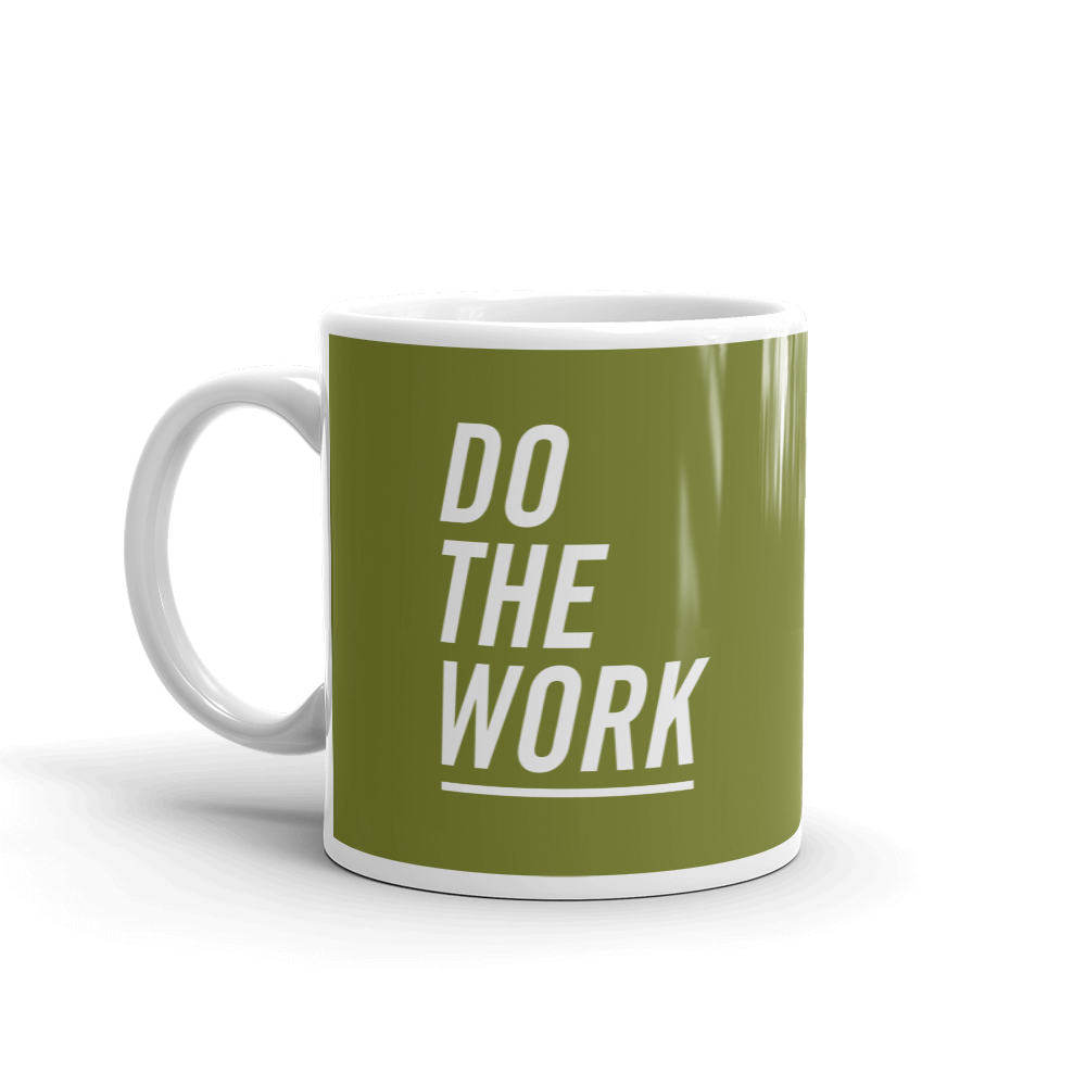DO THE WORK MUG