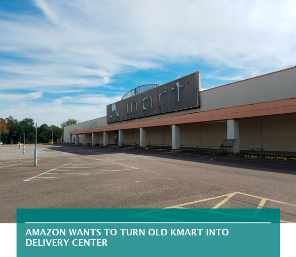 Amazon wants to turn old Kmart into delivery center