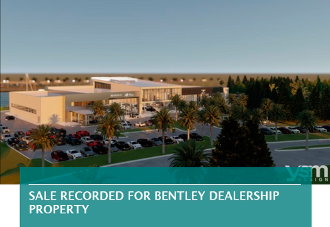 SALE RECORDED FOR BENTLEY DEALERSHIP PROPERTY