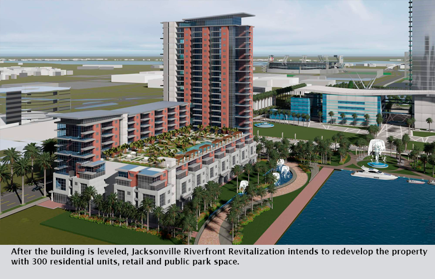After the building is leveled, Jacksonville Riverfront Revitalization intends to redevelop the property with 300 residential units, retail and public park space.