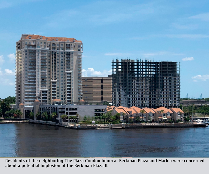 Residents of the neighboring The Plaza Condominium at Berkman Plaza and Marina were concerned about a potential implosion of the Berkman Plaza II.