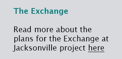 Read more about the plans for the Exchange at Jacksonville project here