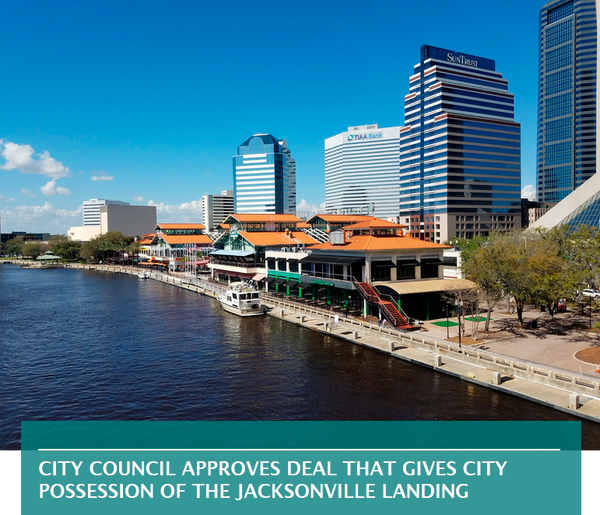 CITY COUNCIL APPROVES DEAL THAT GIVES CITY POSSESSION OF THE JACKSONVILLE LANDING