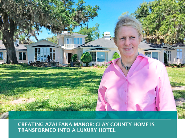 Creating Azaleana Manor: Clay County home is transformed into a luxury hotel