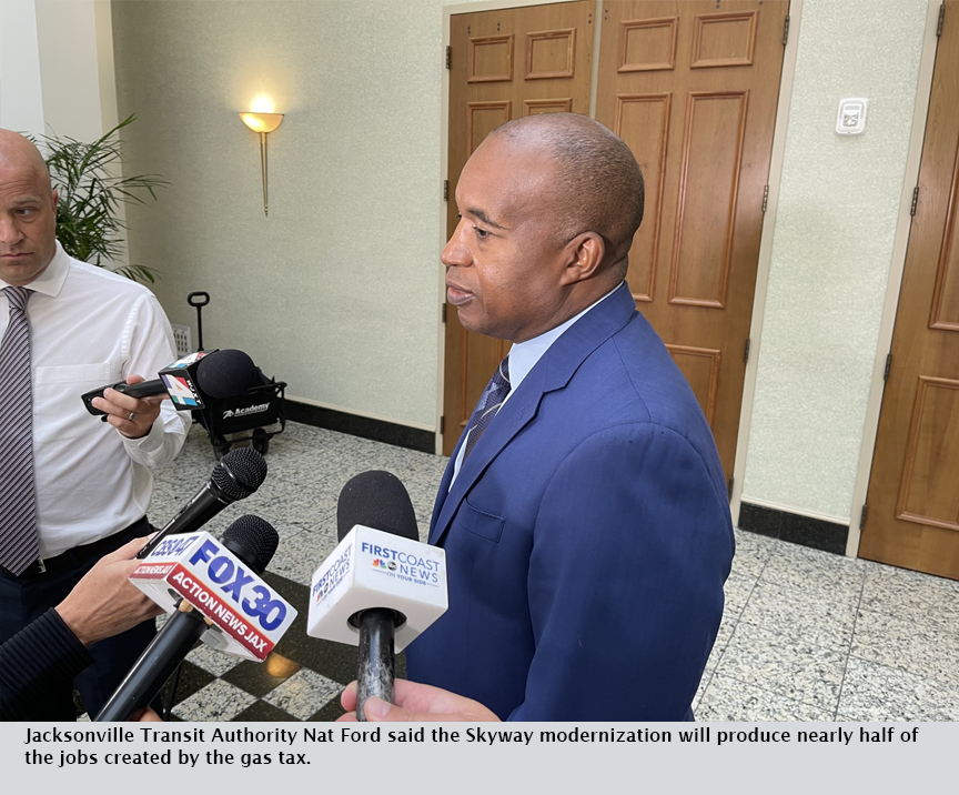 Jacksonville Transit Authority Nat Ford said the Skyway modernization will produce nearly half of the jobs created by the gas tax.