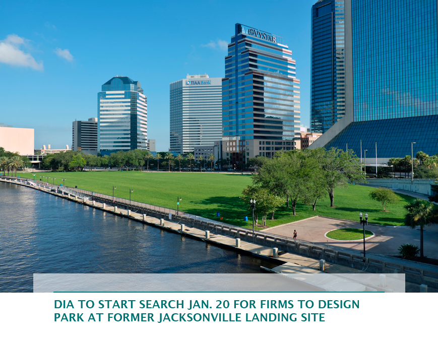 DIA to start search Jan. 20 for firms to design park at former Jacksonville Landing site