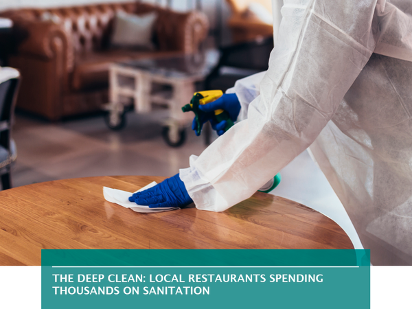 The deep clean: Local restaurants spending thousands on sanitation