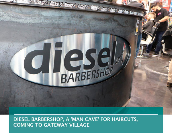 Diesel Barbershop, a 'man cave' for haircuts, coming to Gateway Village