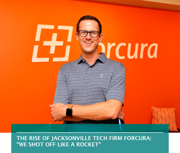 "The rise of Jacksonville tech firm Forcura: ""We shot off like a rocket"""