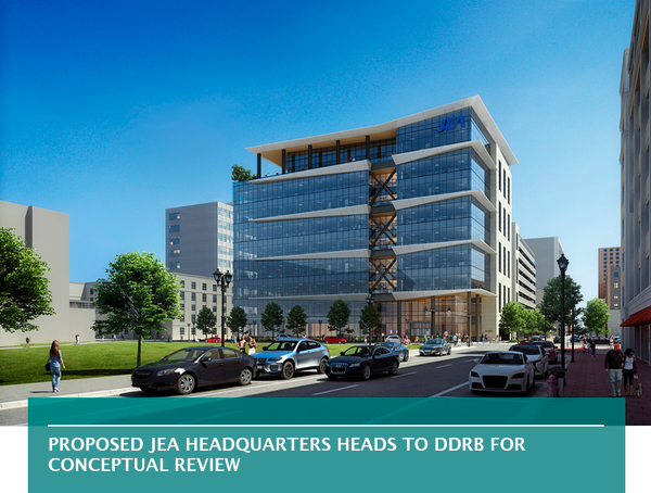 Proposed JEA headquarters heads to DDRB for conceptual review
