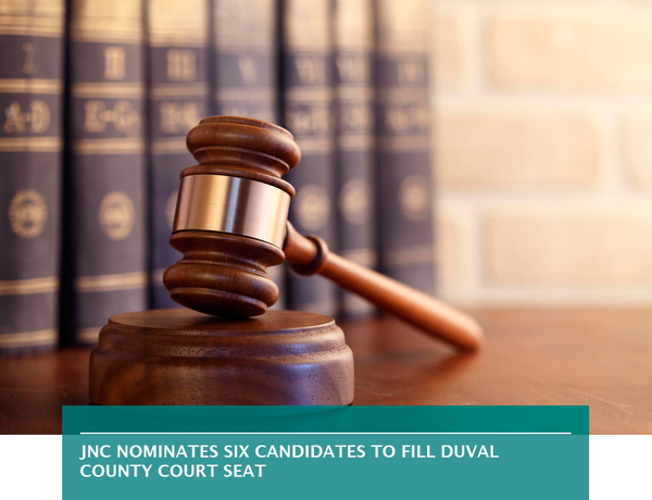 JNC nominates six candidates to fill Duval County Court seat