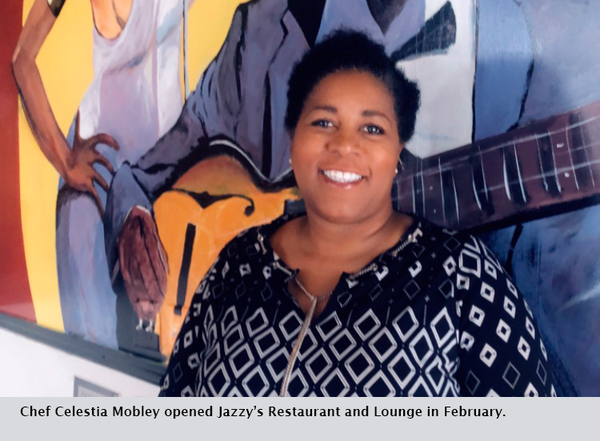 Chef Celestia Mobley opened Jazzy's Restaurant and Lounge in February.